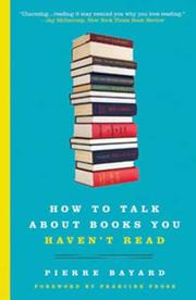 Cover of: How to Talk About Books You Haven't Read | Pierre Bayard