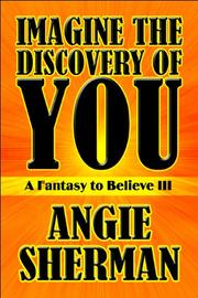 Cover of: Imagine the Discovery of You by Angie Sherman