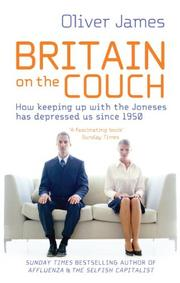 Cover of: Britain On the Couch by Oliver James
