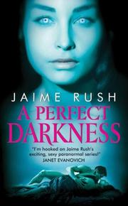 Cover of: A Perfect Darkness | Jaime Rush
