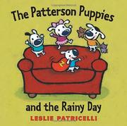 Cover of: The Patterson Puppies and the Rainy Day by Leslie Patricelli
