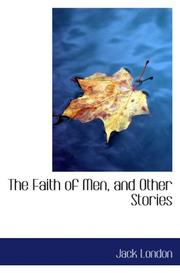Cover of: The Faith of Men, and Other Stories by Jack London