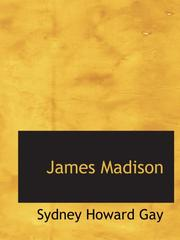 Cover of: James Madison | Sydney Howard Gay