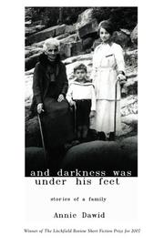 Cover of: And Darkness Was Under His Feet by Annie Dawid