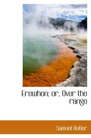 Cover of: Erewhon; or, Over the range by Samuel Butler