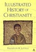 Cover of: Illustrated History of Christianity | Franklin H. Littell