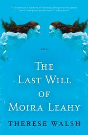 Cover of: The Last Will of Moira Leahy by Therese Walsh