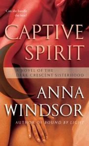 Cover of: Captive Spirit by Anna Windsor