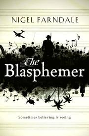 Cover of: The blasphemer by Nigel Farndale