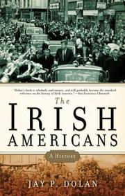 Cover of: The Irish Americans by Jay P. Dolan