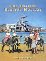 Cover of: The British Seaside Holiday (Shire Discovering) by Kathryn Ferry