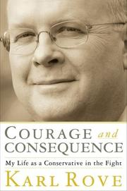 Cover of: Courage and consequence | Karl Rove