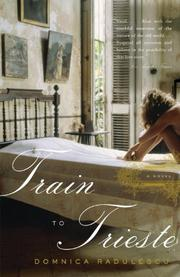 Cover of: Train to Trieste (Vintage) by Domnica Radulescu