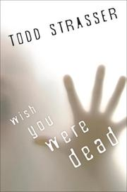 Cover of: Wish you were dead | Todd Strasser