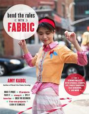 Cover of: Bend the rules with fabric by Amy Karol