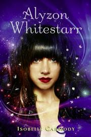 Cover of: Alyzon Whitestarr | Isobelle Carmody