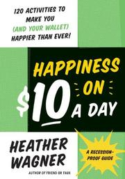 Cover of: Happiness on $10 a day | Heather Wagner