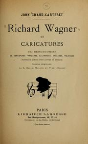 Cover of: Richard Wagner en caricatures by Grand-Carteret, John