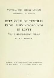 Cover of: Catalogue of textiles from burying-grounds in Egypt | Victoria and Albert Museum. Department of Textiles.