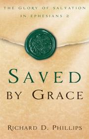 Cover of: Saved by grace | Richard D. Phillips