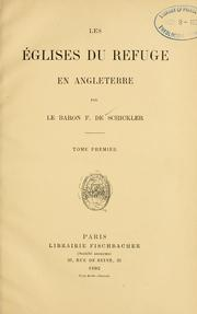 Cover of: Les églises du refuge en Angleterre by Schickler, F. de baron