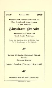 Cover of: Services in commemoration of the one hundredth anniversary of the birth of Abraham Lincoln | Grand Army of the Republic. O.M. Mitchel Post, no. 1 (Atlanta, Ga.)