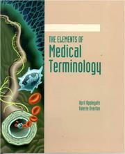 Cover of: The elements of medical terminology | April Applegate