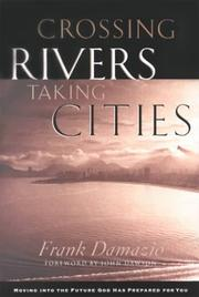 Cover of: Crossing rivers, taking cities | Frank Damazio