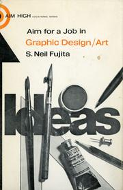 Cover of: Aim for a job in graphic design/art by S. Neil Fujita
