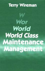 Cover of: World class maintenance management | Terry Wireman