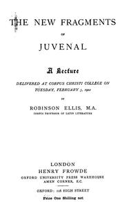 Cover of: The new fragments of Juvenal | Robinson Ellis