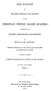 Cover of: The history of the rise, increase, and progress of the Christian people called Quakers | Sewel, William