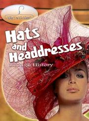 Cover of: Hats And Headdresses Through History (Why Do We Wear?) | Fiona MacDonald