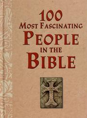 Cover of: 100 most fascinating people in the Bible | Marie D. Jones