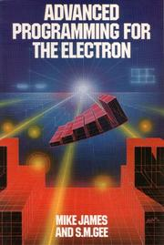 Cover of: Advanced programming for the electron by Mike James, S. M. Gee