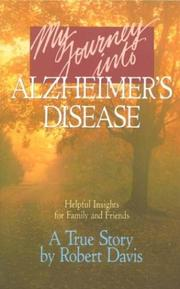 Cover of: My journey into Alzheimer's disease by Davis, Robert