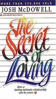Cover of: The Secret of Loving by Josh McDowell