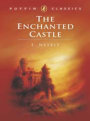 Cover of: The Enchanted Castle by E. Nesbit