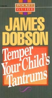 Cover of: Temper your child's tantrums | James C. Dobson
