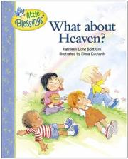 Cover of: What About Heaven? (Little Blessings) | Kathleen Long Bostrom