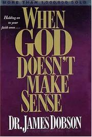 Cover of: When God Doesn't Make Sense | James C. Dobson