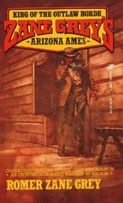 Cover of: Zane Grey's Arizona Ames | Romer Grey