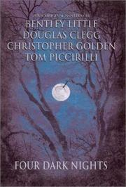 Cover of: Four Dark Nights | Bentley Little, Douglas Clegg, Christopher Golden, Tom Piccirilli