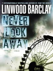 Cover of: Never look away | Linwood Barclay