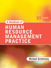 Cover of: A Handbook of Human Resource Management Practice | Michael Armstrong