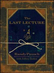 Cover of: The last lecture by Randy Pausch