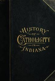 Cover of: History of the Catholic church in Indiana by Blanchard, Charles