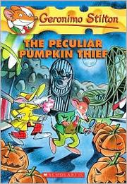 The Peculiar Pumpkin Thief (Geronimo Stilton #42) by Geronimo Stilton