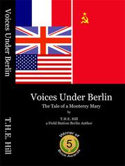 Cover of: Voices Under Berlin | T.H.E. Hill