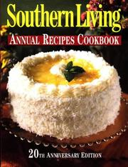 Cover of: Southern Living Annual Recipes Cookbook 20th Anniversary Edition | Southern Living